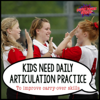 Kids need daily articulation practice