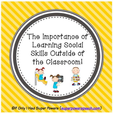 The Importance of Learning Social Skills Outside of the Classroom