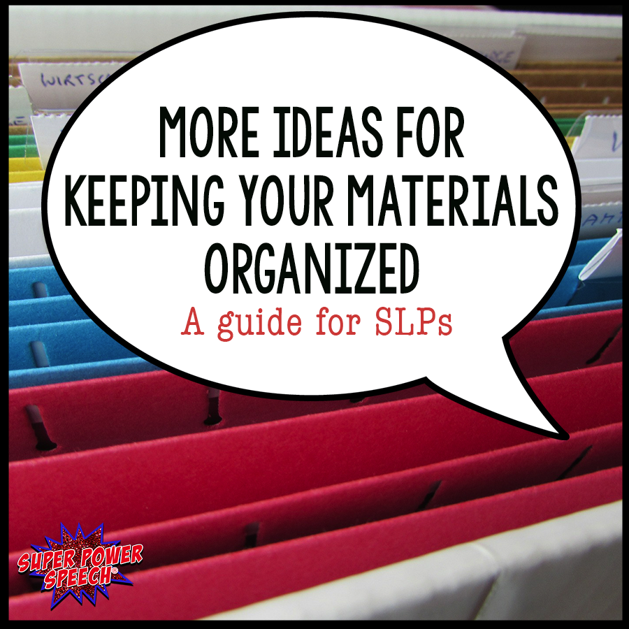 Even more great ideas for organizing your speech therapy materials!
