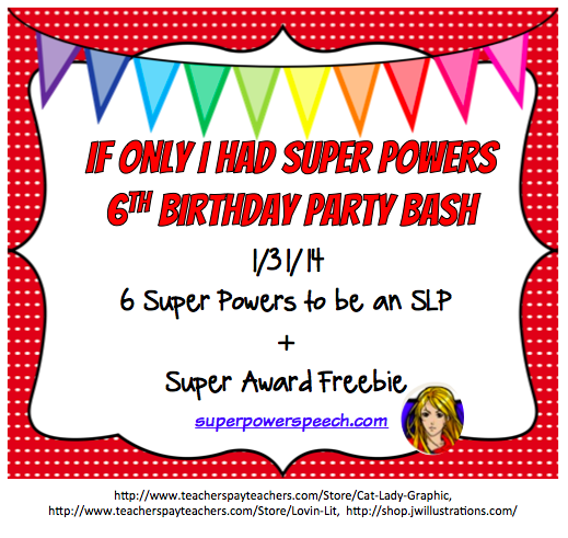 Blog Birthday Day 6: 6 Super Powers to be an SLP