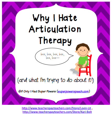Why I Hate Articulation Therapy