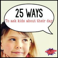 25 Ways to Ask Kids about Their Day