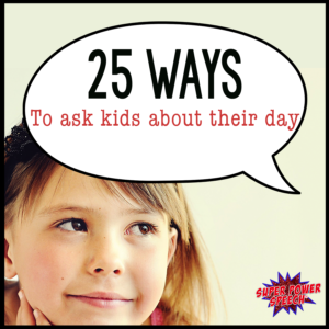 25 ways to ask kids about their day! Freebie for parents and educators.