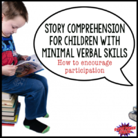 Story comprehension for children with minimal verbal skills