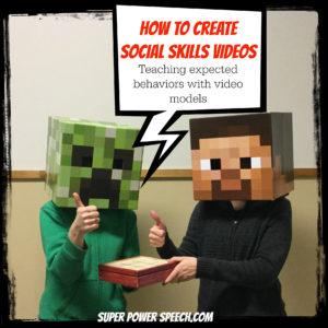 create social skills videos