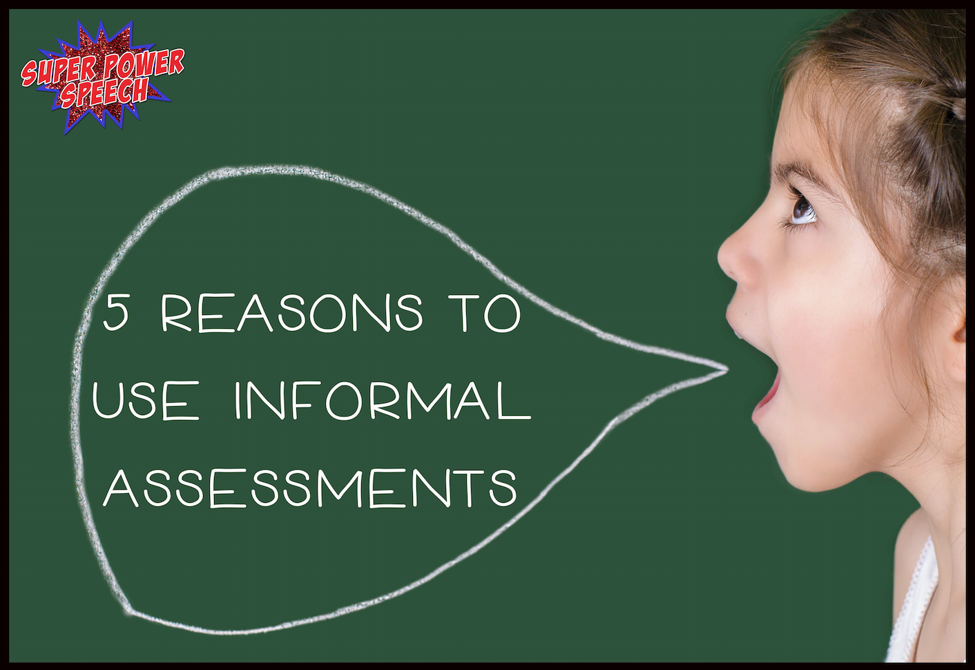 5 Reasons to Use Informal Assessments