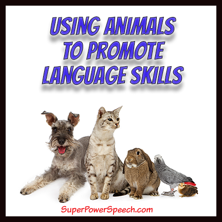 Using Animals to Promote Language