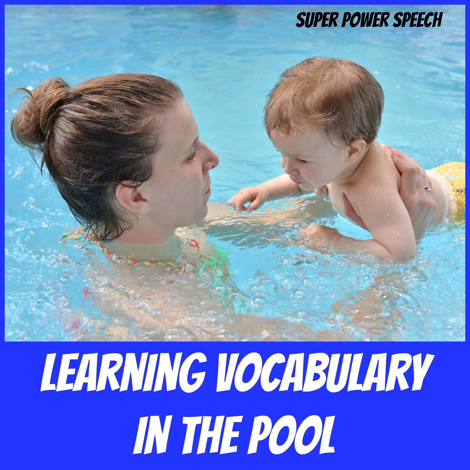Learning Vocabulary in the Pool