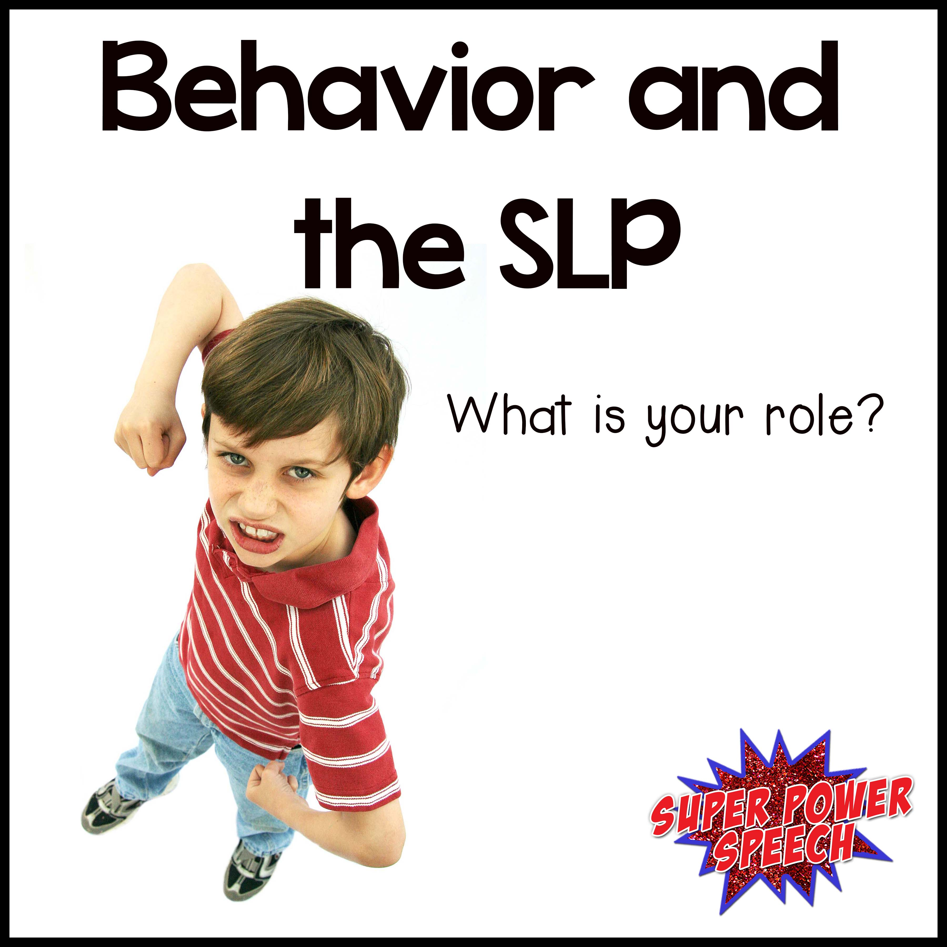 Behavior and the SLP