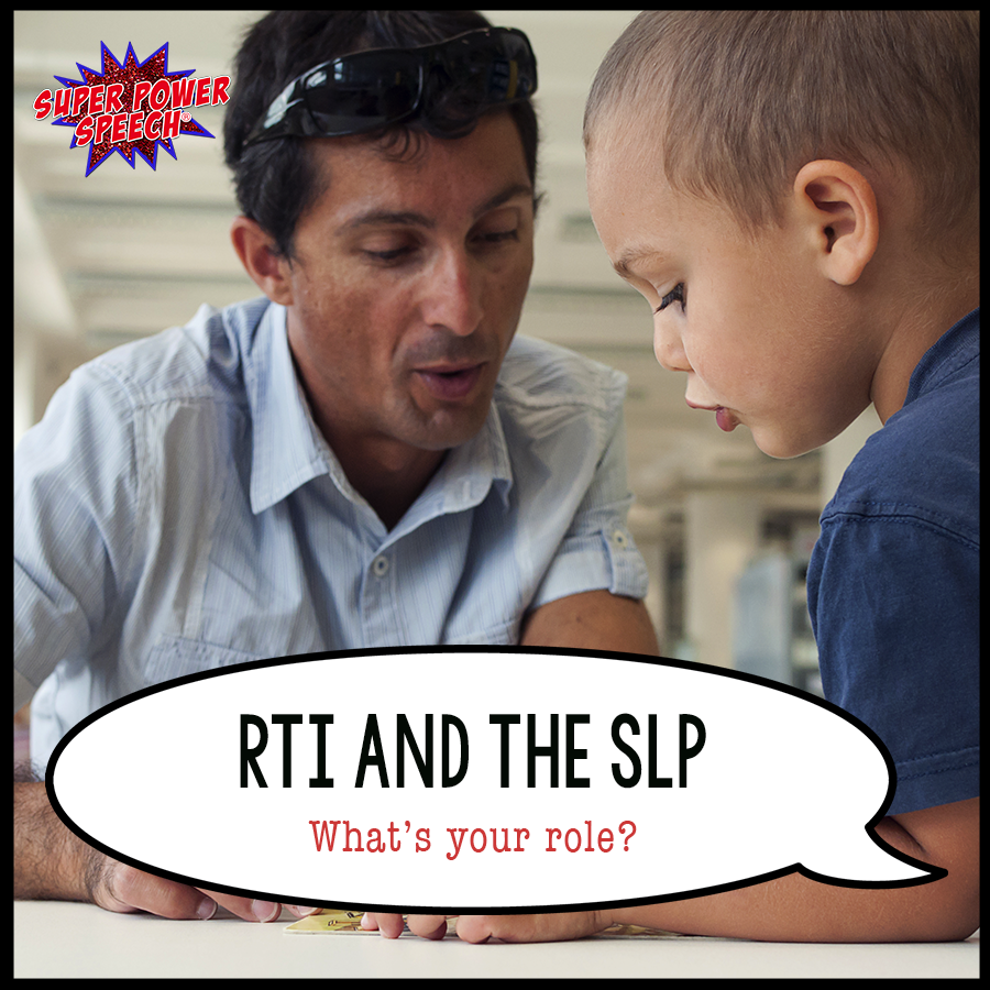 What is the role of the SLP in the RTI process (especially when working with students with a possible learning disorder)?