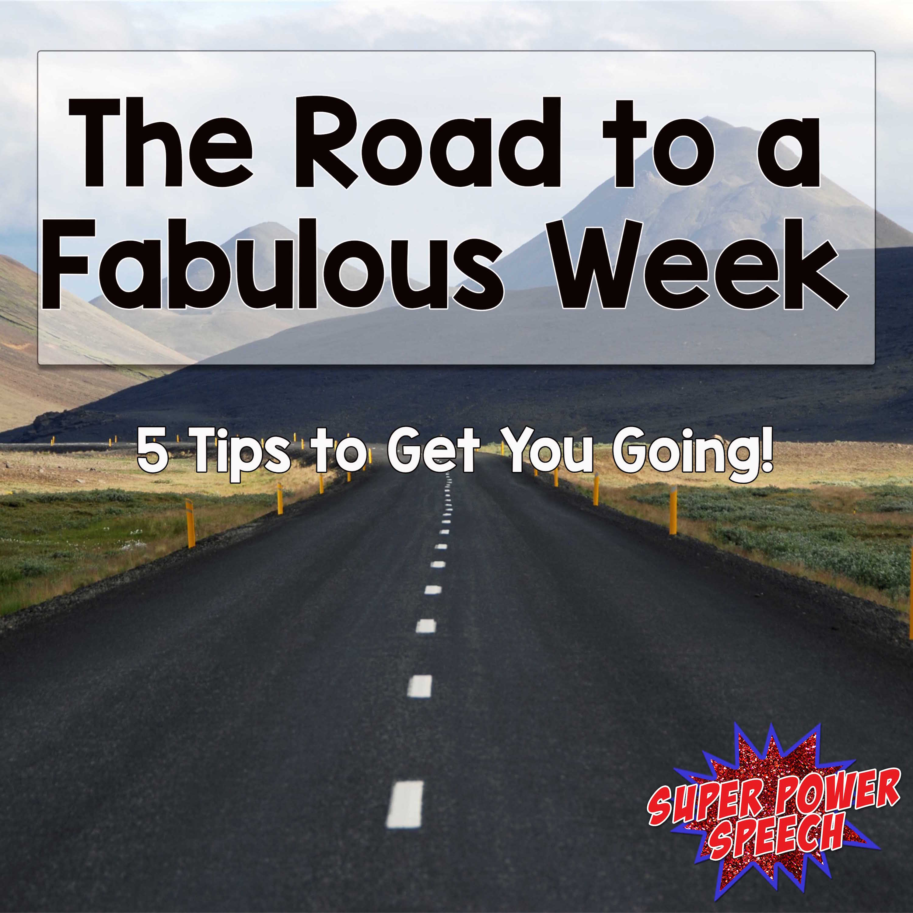 The Road to a Fabulous Week