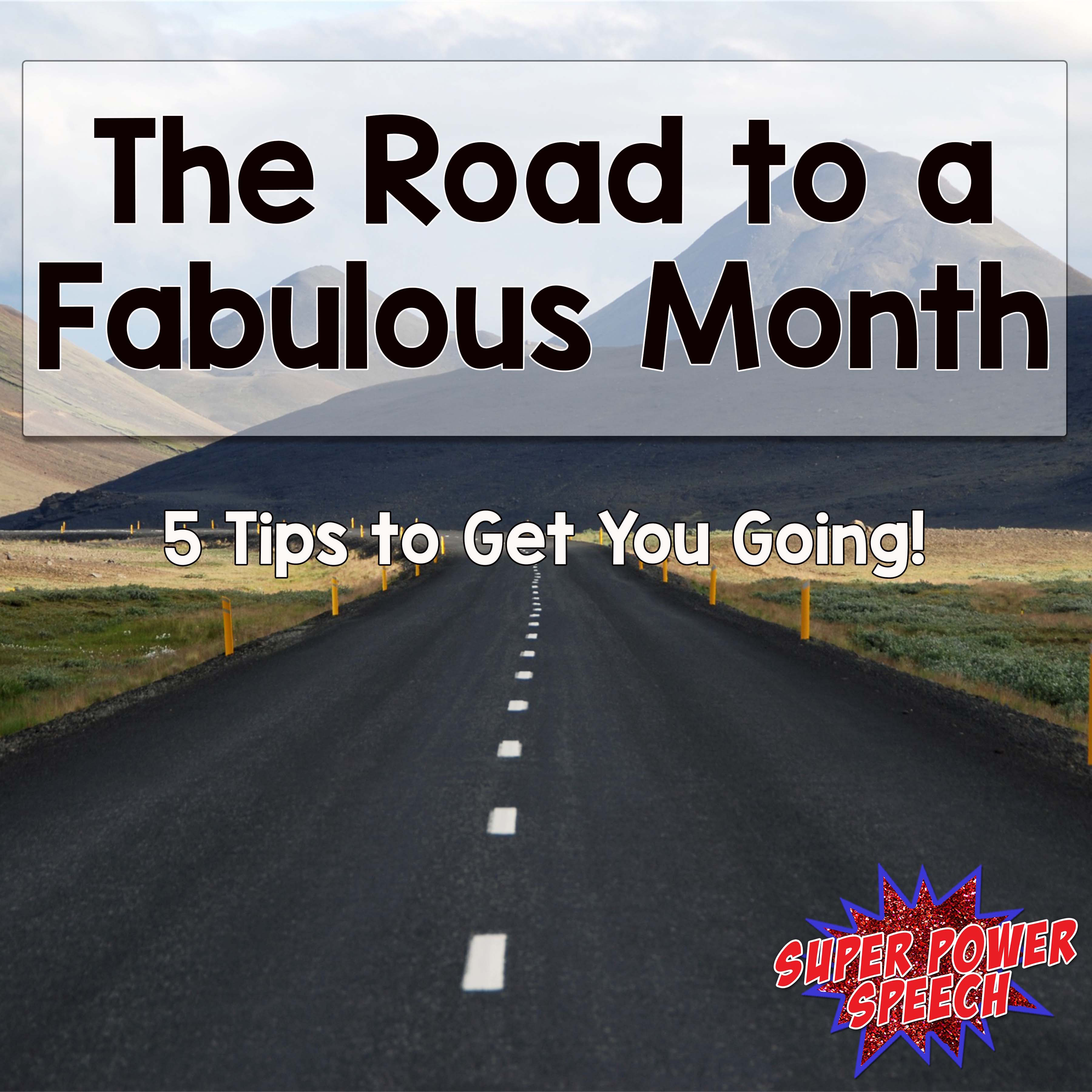 The Road to a Fabulous Month