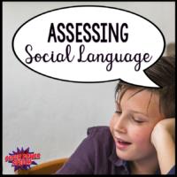 Assessing Social Language Skills