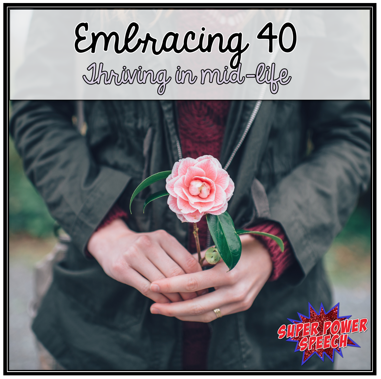 Embracing 40: A new series