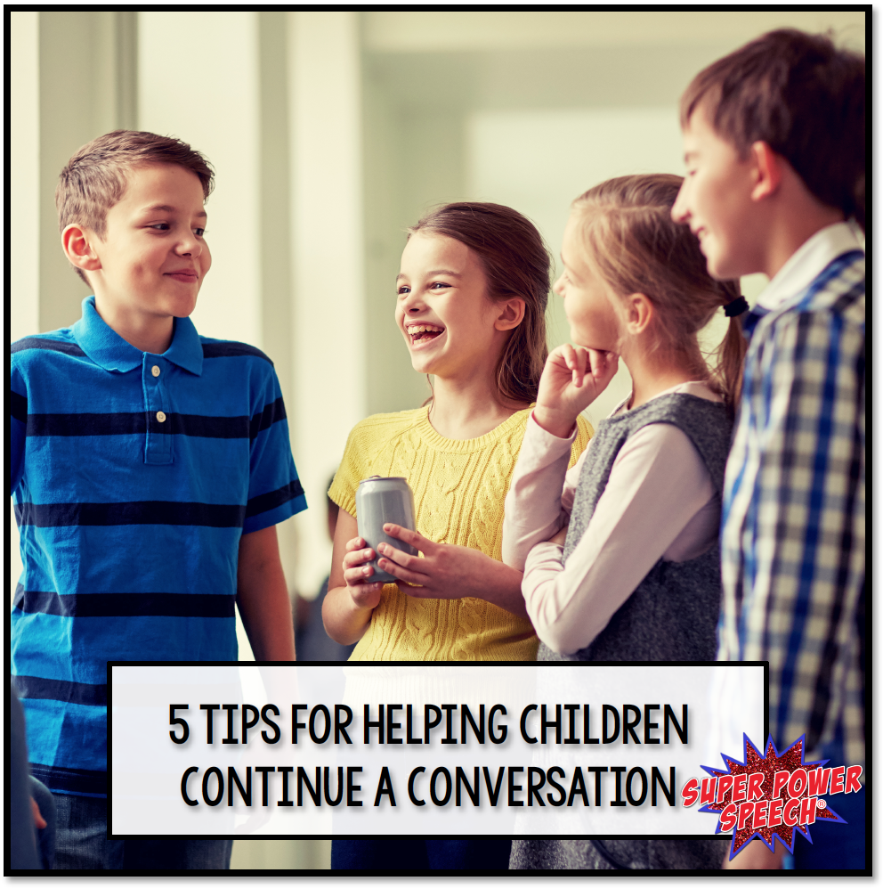 5 Tips for Helping Children Continue a Conversation
