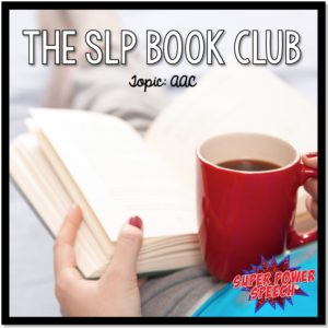 The SLP topic for this book club is AAC. We are discussing two books in which the main character uses AAC to communicate. There are many wonderful and awful people in each of these stories who shape the main character in many ways.