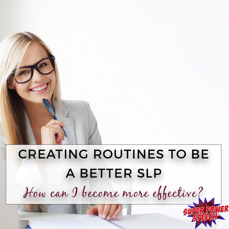 Creating Routines to be a better slp