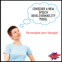 Consider a new speech deliverability model and re-energize your therapy!