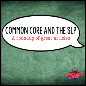 Check out these great articles about how the Common Core affects the SLP