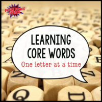 Learning core words- one letter at a time