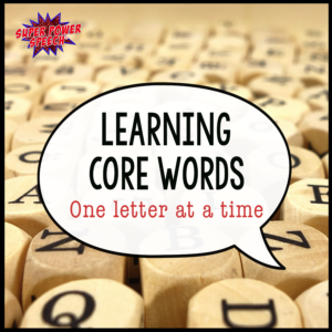 Help your students learn core vocabulary words by introducing them one letter at a time!