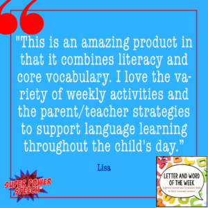 Letter and Word of week combines literacy and core vocabulary with 26 weeks of materials!