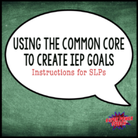 Using the Common Core to Create IEP Goals