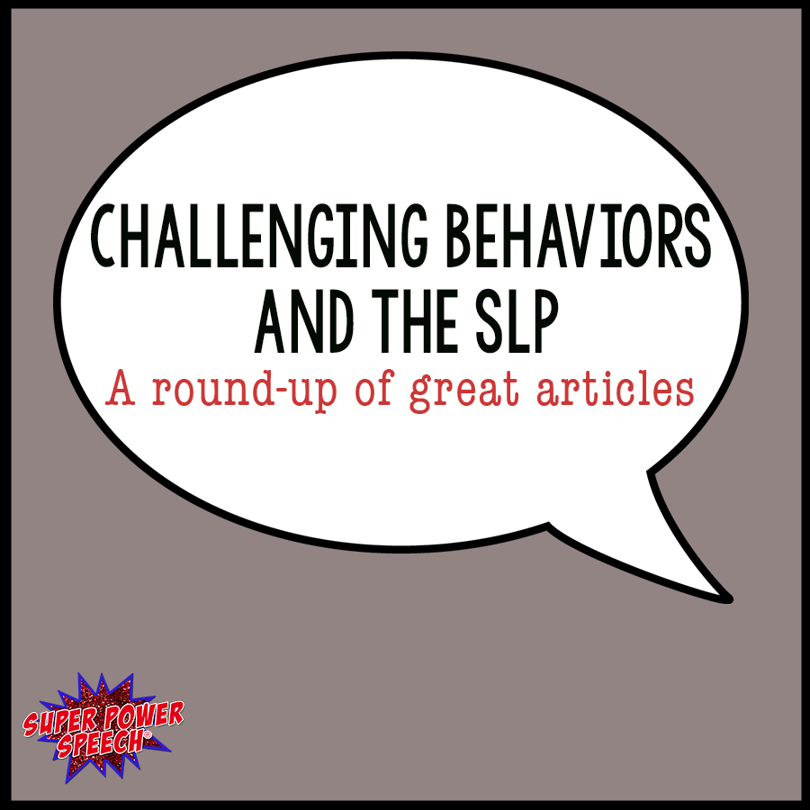 All SLPs come across challenging behaviors. Read some great advice and tips from your favorite SLP bloggers.