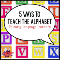 5 ways to teach the alphabet to early language learners