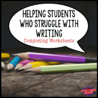 Helping students who struggle with writing – Completing Worksheets