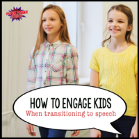 How to engage kids when transitioning to speech