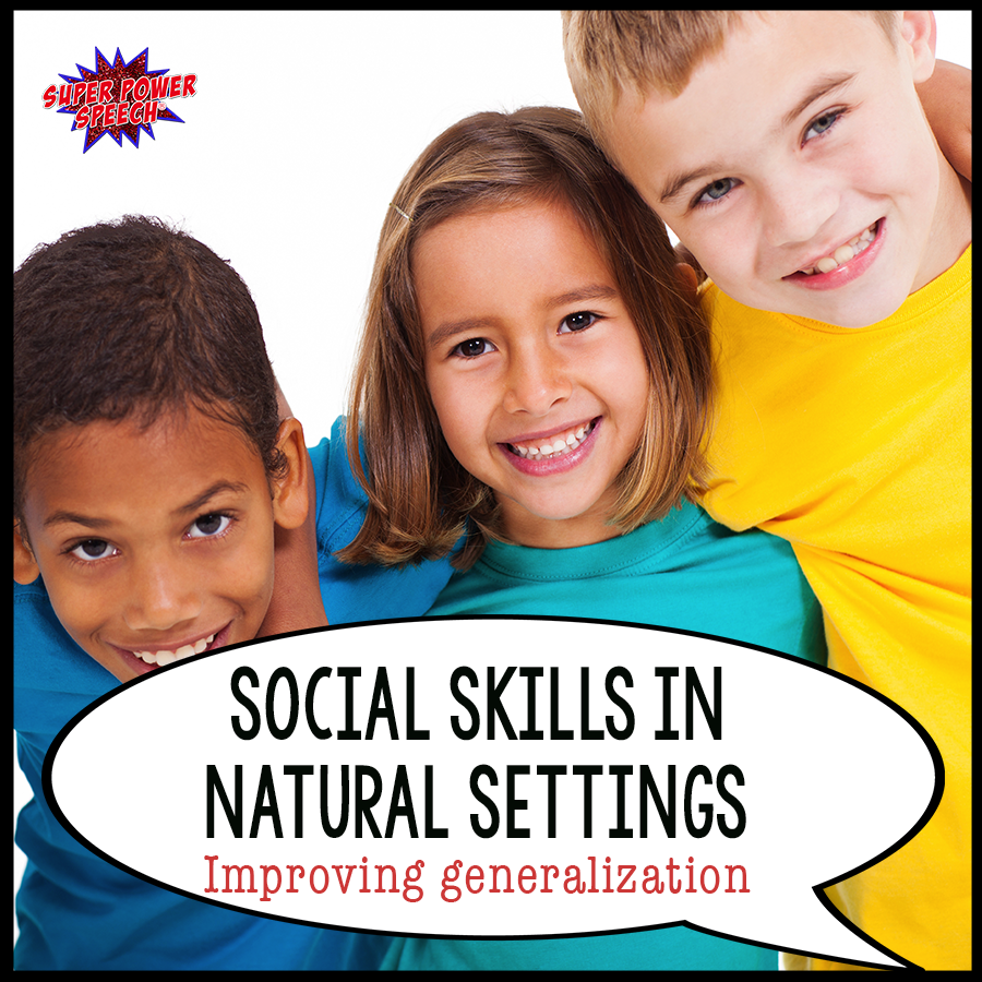 Help kids generalize their social skills!