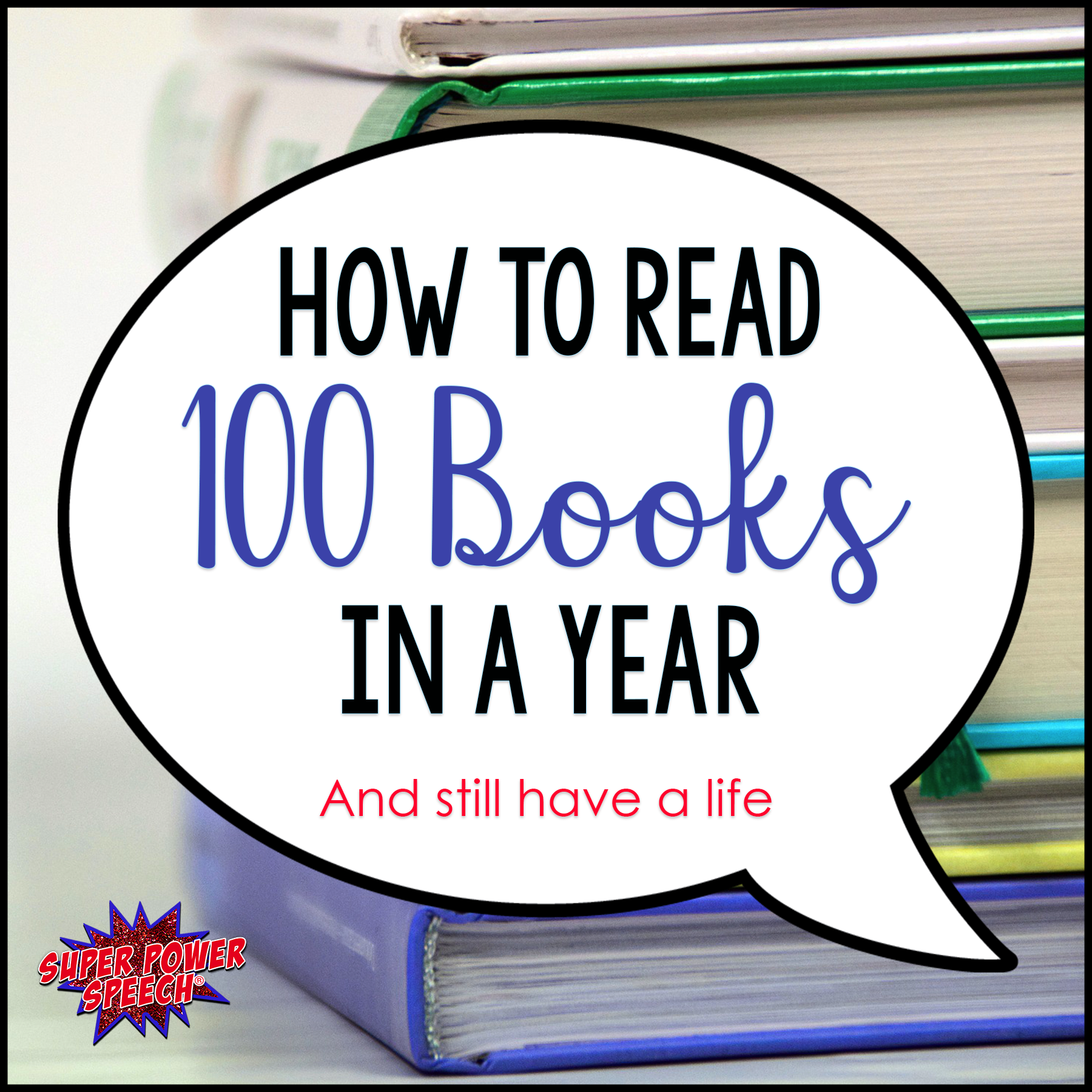 How to read 100 books in a year (and still have a life)!!