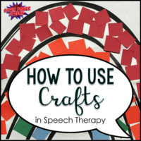 How to use Crafts in Speech Therapy