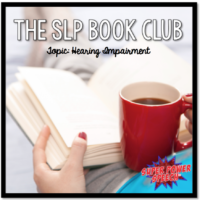 SLP Book Club: Hearing Impairment