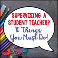 Supervising a Student Teacher? 10 Things You Must Do!