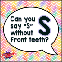 "Can you say ""S"" without front teeth?"