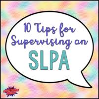 10 Tips for Supervising an SLPA