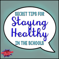 Secret Tips for Staying Healthy in the Schools