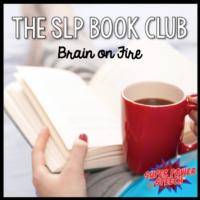 SLP Book Club: Brain on Fire