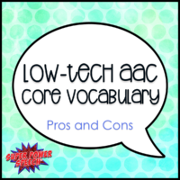 Low-tech AAC: Core Vocabulary (Pros and Cons)