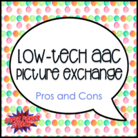 Low-tech AAC: Picture Exchange (Pros and Cons)