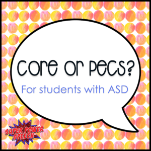 core or pecs for students with asd super power speech