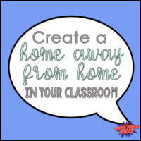 Create a home away from home (in your classroom)