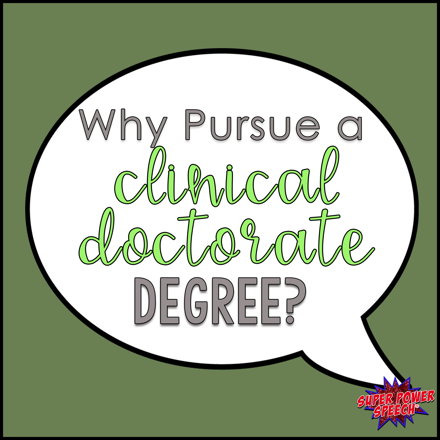 Why pursue a clinical doctorate in speech pathology degree?